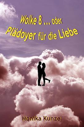 Wolke 8 ... oder Plädoyer für die Liebe