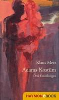 Klaus Merz: Adams Kostüm ★★★★★