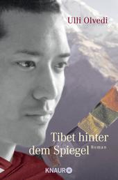 Tibet hinter dem Spiegel - Roman