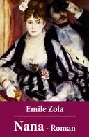 Émile Zola: Emile Zola: Nana - Roman