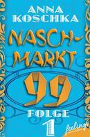 Anna Koschka: Naschmarkt 99 - Folge 1 ★★★★