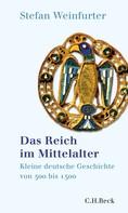 Stefan Weinfurter: Das Reich im Mittelalter ★★★★