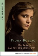 Fiona Bollag: Das Mädchen, das aus der Stille kam ★★★★