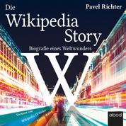 Die Wikipedia-Story - Biografie eines Weltwunders