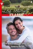 Leni Behrendt: Leni Behrendt Classic 6 – Liebesroman
