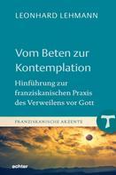Leonhard Lehmann: Vom Beten zur Kontemplation