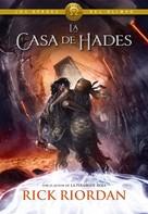 Rick Riordan: La casa de Hades (Los héroes del Olimpo 4)