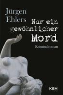 Jürgen Ehlers: Nur ein gewöhnlicher Mord ★★★★
