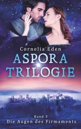 Aspora-Trilogie, Band 3 - Die Augen des Firmaments