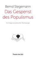 Bernd Stegemann: Das Gespenst des Populismus
