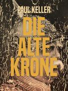 Paul Keller: Die alte Krone