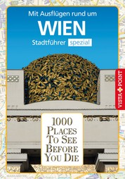 1000 Places To See Before You Die Stadtführer Wien - Stadtführer Wien spezial