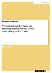 Verkehrstelematiksysteme im Straßengüterverkehr und deren Anwendung in der Praxis