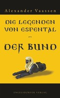 Alexander Vaassen: Die Legenden von Espental - Der Bund