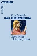Kurt Nowak: Das Christentum