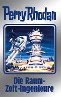 Perry Rhodan: Perry Rhodan 152: Die Raum-Zeit-Ingenieure (Silberband) ★★★★★