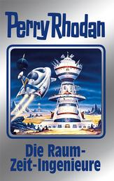 """Perry Rhodan 152: Die Raum-Zeit-Ingenieure (Silberband) - 10. Band des Zyklus """"Chronofossilien"""""""