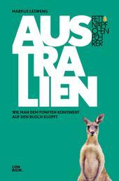 Fettnäpfchenführer Australien - Wie man dem fünften Kontinent auf den Busch klopft