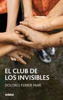Dolores Ferrer Marí: El club de los Invisibles