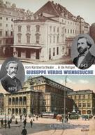 Christian Springer: GIUSEPPE VERDIS WIENBESUCHE