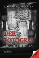 Lothar Baumgarten: Der Fotograf