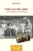 Manfred Spitzer: Früher war alles später