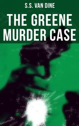 The Greene Murder Case - Philo Vance Detective Mystery