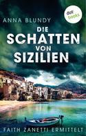 Anna Blundy: Die Schatten von Sizilien: Faith Zanetti ermittelt - Band 3 ★