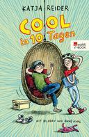 Katja Reider: Cool in 10 Tagen