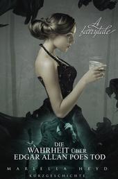 Die Wahrheit über Edgar Allan Poes Tod - A Fairytale - Kurzgeschichte