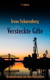 Versteckte Gifte - Ein Kriminalroman aus dem Ruhrgebiet