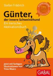 Günter, der innere Schweinehund - Ein tierisches Motivationsbuch