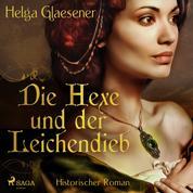 Die Hexe und der Leichendieb - Historischer Roman