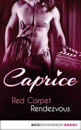 Red Carpet Rendezvous - Caprice - A Glamorous Erotic Series