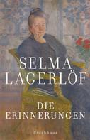 Selma Lagerlöf: Die Erinnerungen