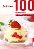 Dr. Oetker: 100 Rezepte - Desserts ★