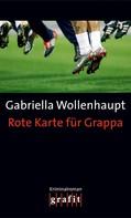 Gabriella Wollenhaupt: Rote Karte für Grappa ★★★★