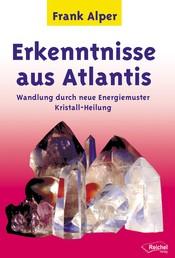 Erkenntnisse aus Atlantis - Wandlung durch neue Energiemuster Kristall-Heilung
