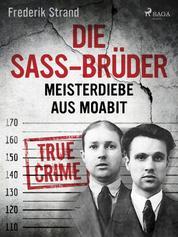 Die Sass-Brüder: Meisterdiebe aus Moabit
