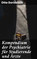 Otto Dornblüth: Kompendium der Psychiatrie für Studierende und Ärzte