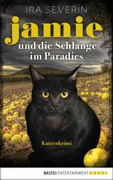Jamie & die Schlange im Paradies - Katzenkrimi