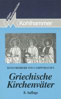 Hans Freiherr von Campenhausen: Griechische Kirchenväter