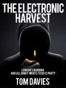 Tom Davies: The Electronic Harvest