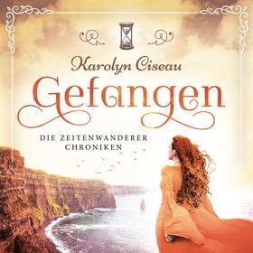 Die Zeitenwanderer Chroniken, Band 1: Gefangen (Ungekürzt)