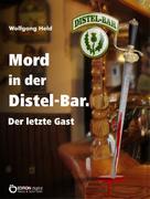 Wolfgang Held: Mord in der Distel-Bar. Der letzte Gast ★★★