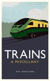 Trains - A Miscellany