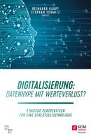 Reinhard Haupt: Digitalisierung: Datenhype mit Werteverlust?