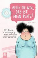 Beate Rüther: Kleine Helfer für die Altenpflege - Geh'n Sie weg, das ist mein Platz!