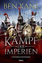 Kampf der Imperien - Historischer Roman