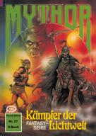 Paul Wolf: Mythor 27: Kämpfer der Lichtwelt ★★★★★